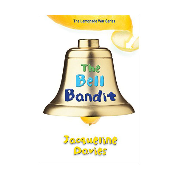 The Lemonade War #03 : The Bell Bandit (Paperback)