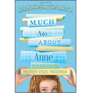 RL 4.9 : Mother Daughter Book Club #2 : Much Ado About Anne (Paperback)