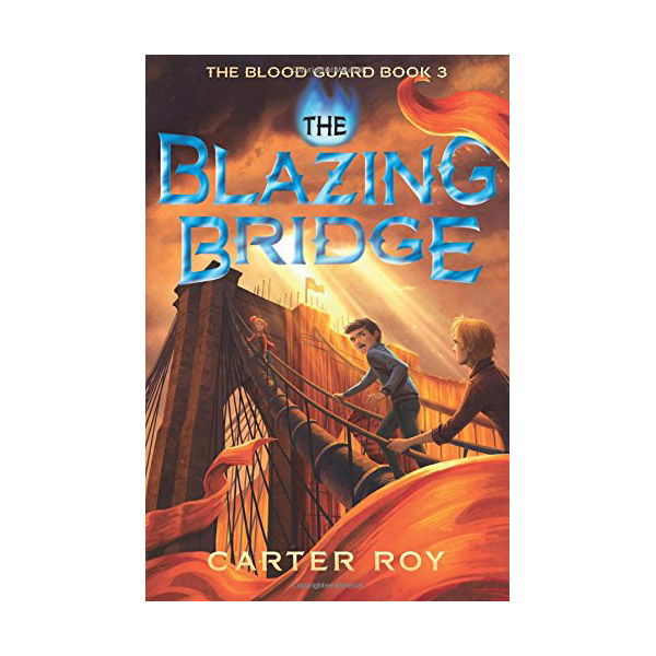 RL 4.9 : The Blood Guard Series #3 : The Blazing Bridge (Paperback)