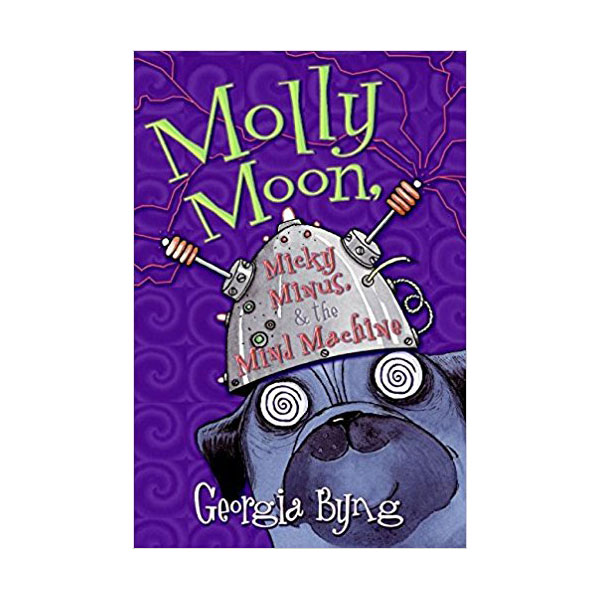 Molly Moon #04 : Molly Moon, Micky Minus, & the Mind Machine (Paperback)