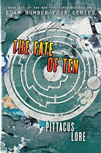 RL 5.3 : Lorien Legacies Series #6 : The Fate of Ten (Paperback)
