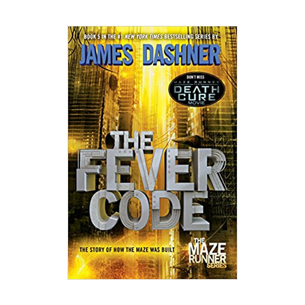 Maze Runner #5 : The Fever Code (Paperback, Movie Tie-in)