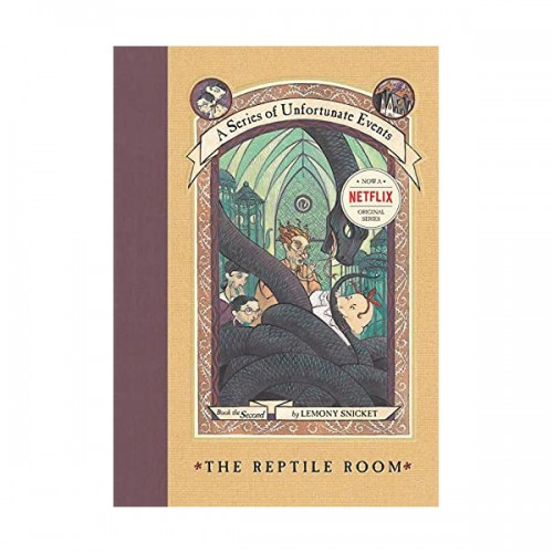 [넷플릭스] A Series of Unfortunate Events #02 : Reptile Room (Hardcover, Rough Cut Edition)