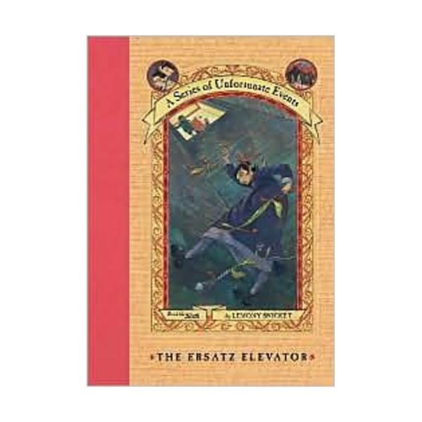[넷플릭스] A Series of Unfortunate Events #06 : The Ersatz Elevator (Hardcover, Rough Cut Edition)