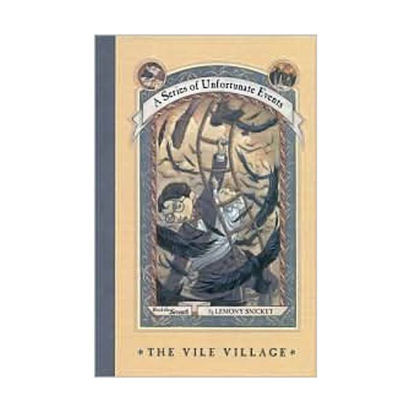 RL 6.7 : A Series of Unfortunate Events #7: The Vile Village (Hardcover, Rough Cut Edition)