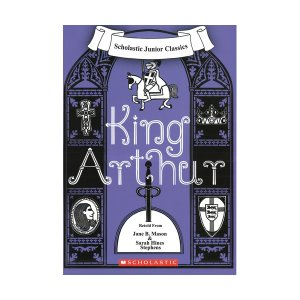 Scholastic Junior Classics : King Arthur (Book & CD)
