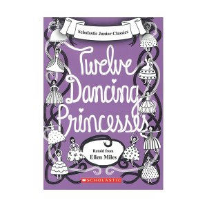 Scholastic Junior Classics : The Twelve Dancing Princesses (Book & CD)