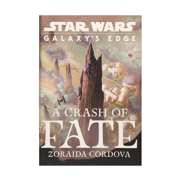 Star Wars : Galaxy's Edge A Crash of Fate (Hardcover)