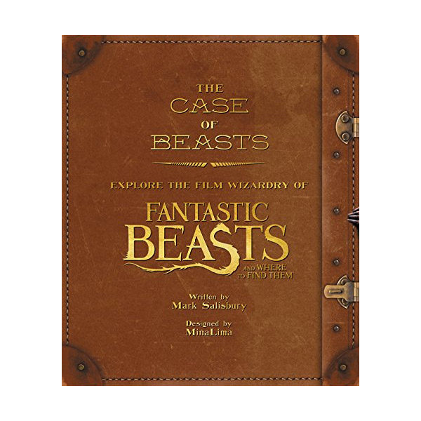 The Case of Beasts : Explore the Film Wizardry of Fantastic Beasts and Where to Find Them (Hardcover, 미국판)
