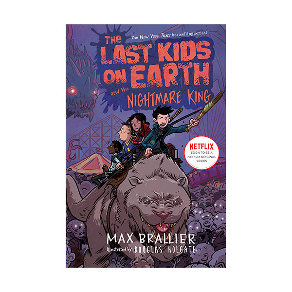 [넷플릭스] The Last Kids on Earth #03 : The Last Kids on Earth and the Nightmare King (Hardcover)
