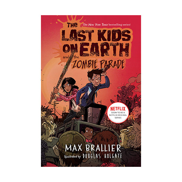 [넷플릭스] The Last Kids on Earth #02 : The Last Kids on Earth and the Zombie Parade (Hardcover)
