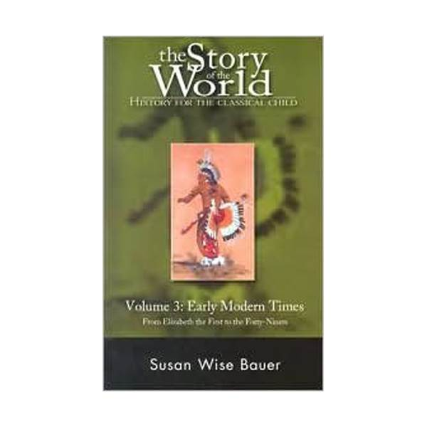 The Story of the World Volume 3 : Early Modern Times (Paperback)