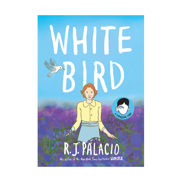 White Bird : A Wonder Story (Hardcover)