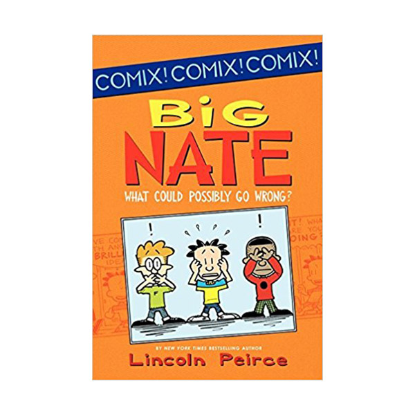 Big Nate : What Could Possibly Go Wrong? (Paperback)
