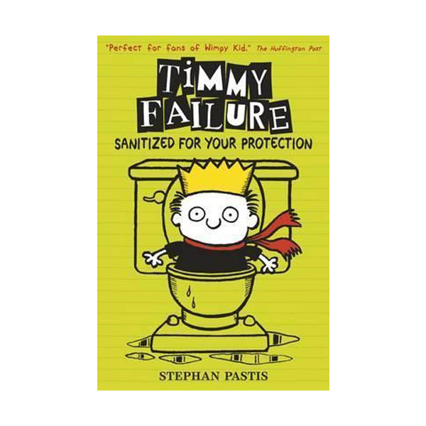 Timmy Failure #4 : Sanitized for Your Protection (Paperback, 영국판)