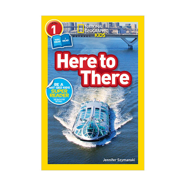 National Geographic Kids Readers Level 1 : Here to There (Paperback)