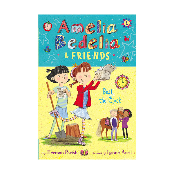 Amelia Bedelia & Friends #1 : Beat the Clock (Paperback)