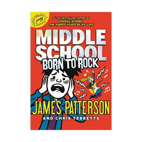 Middle School #11 : Born to Rock (Hardcover)