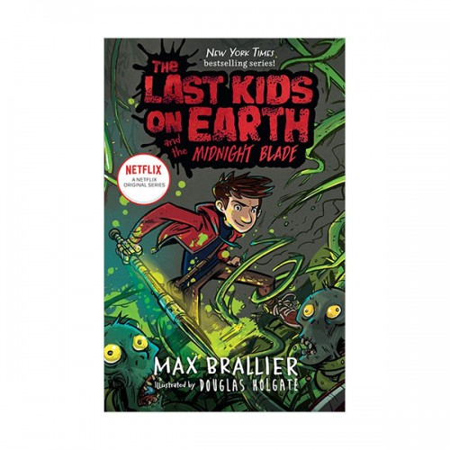 [넷플릭스] The Last Kids on Earth #05 : The Last Kids on Earth and the Midnight Blade (Hardcover)