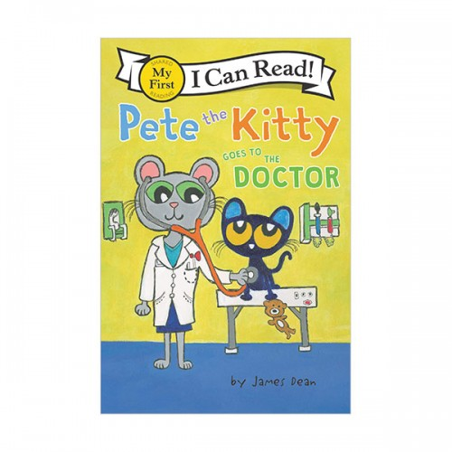 My First I Can Read : Pete the Kitty Goes to the Doctor (Paperback)