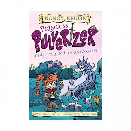 Princess Pulverizer #07 : Gotta Warn the Unicorns! (Paperback)