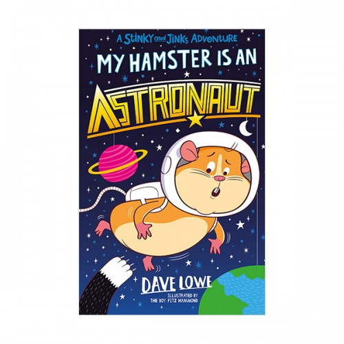 Stinky and Jinks #04 : My Hamster is an Astronaut (Paperback, 영국판)