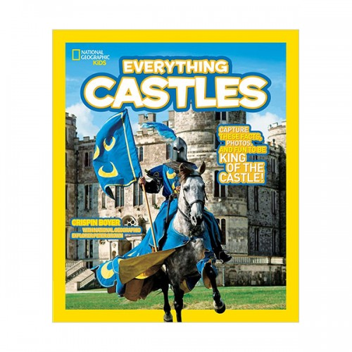National Geographic Kids Everything Castles: Capture These Facts, Photos, and Fun to Be King of the Castle! (Paperback)