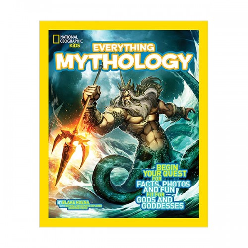 National Geographic Kids Everything Mythology: Begin Your Quest for Facts, Photos, and Fun Fit for Gods and Goddesses (Paperback)