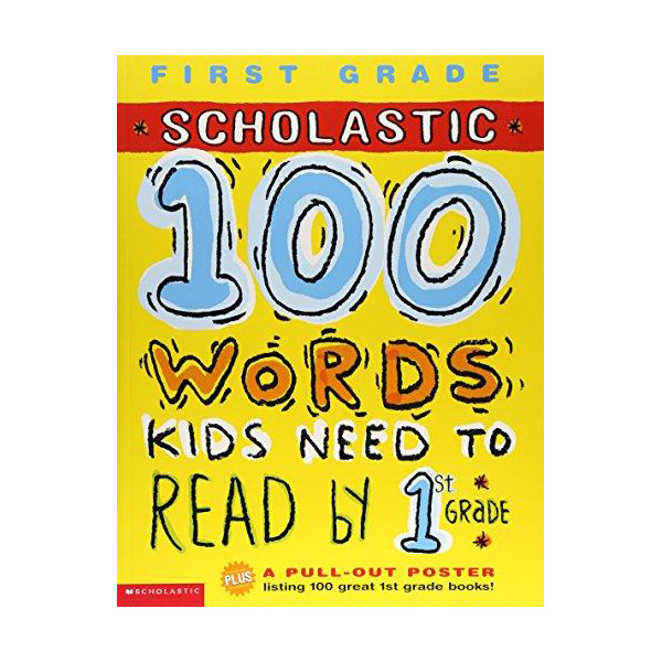 [1st Grade] Scholastic 100 Words Kids Need to Read by 1st Grade (Paperback)