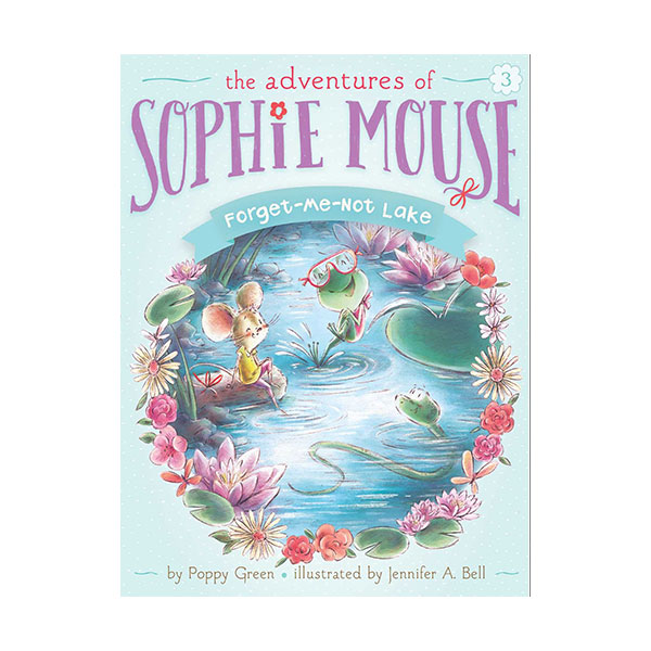 RL 3.5 : The Adventures of Sophie Mouse #03 : Forget-Me-Not Lake (Paperback)