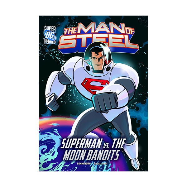 DC Super Heroes : The Man of Steel : Superman vs. the Moon Bandits (Paperback)
