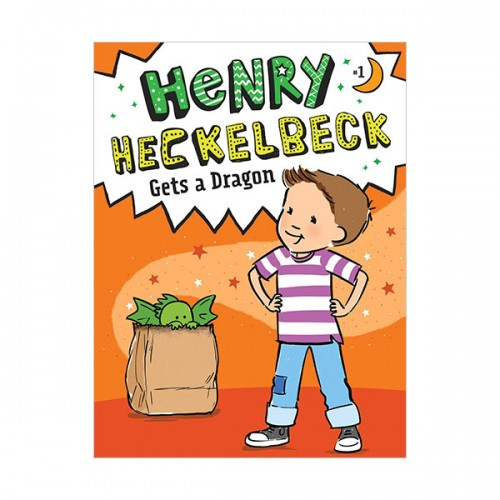 Henry Heckelbeck Series #01 : Henry Heckelbeck Gets a Dragon (Paperback)