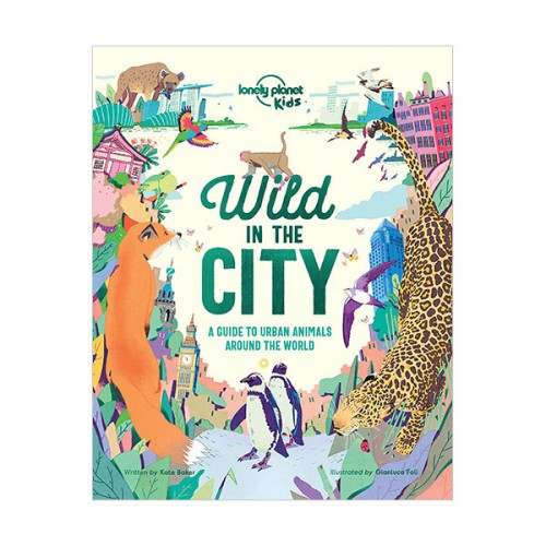 Lonely Planet Kids : Wild In The City (Hardcover)