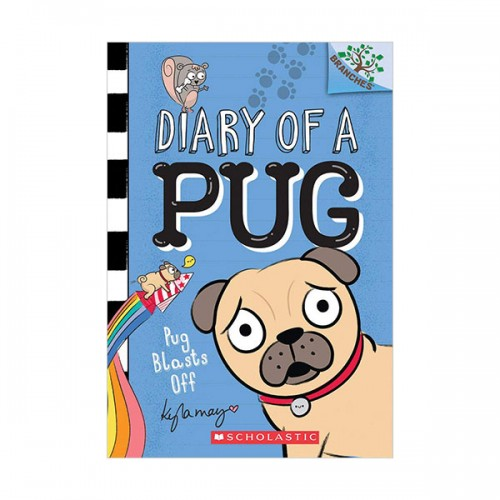 Diary of a Pug #01 : Pug Blasts Off : A Branches Book (Paperback)
