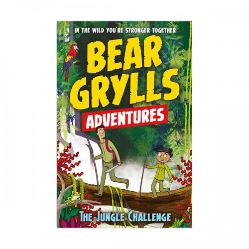 A Bear Grylls Adventure #03: The Jungle Challenge (Paperback, 영국판)
