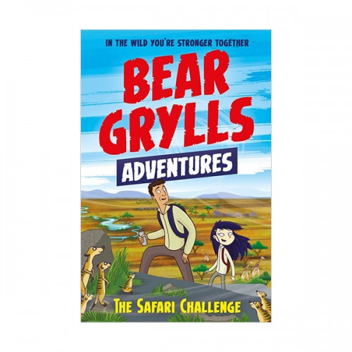 A Bear Grylls Adventure #08 : The Safari Challenge (Paperback, 영국판)