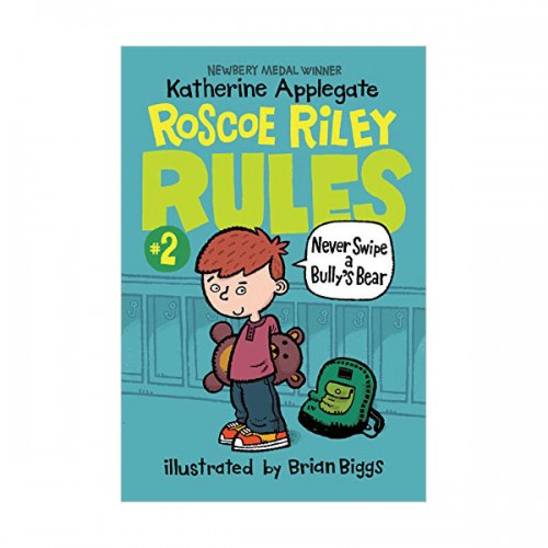 Roscoe Riley Rules #02 : Never Swipe a Bully's Bear (Paperback)