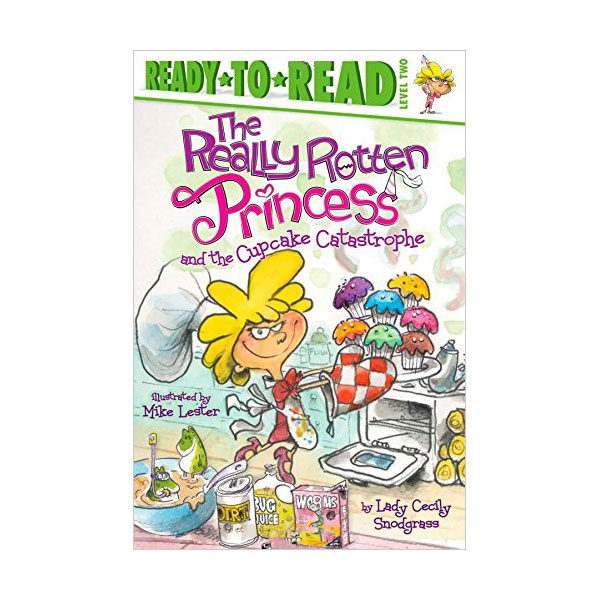 Ready to Read 2 : The Really Rotten Princess and the Cupcake Catastrophe (Paperback)