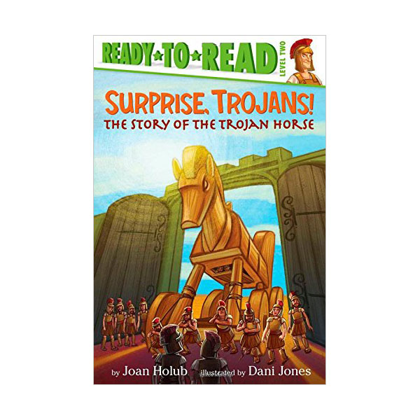 Ready to Read 2 : Surprise, Trojans! : The Story of the Trojan Horse (Paperback)