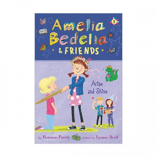 Amelia Bedelia & Friends #03 : Amelia Bedelia & Friends Arise and Shine (Paperback)