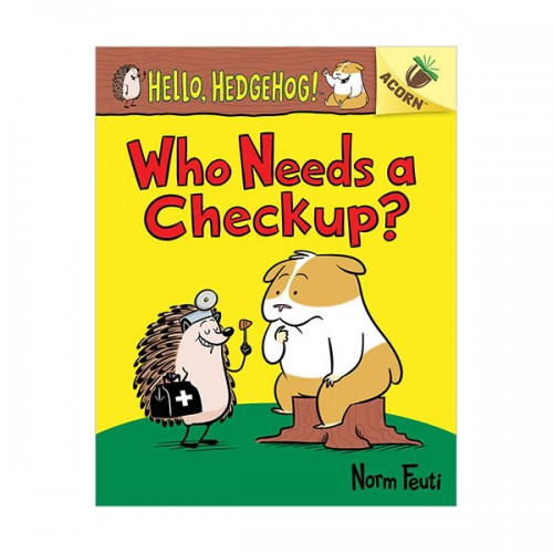 Hello, Hedgehog #03 : Who Needs a Checkup? (Paperback)