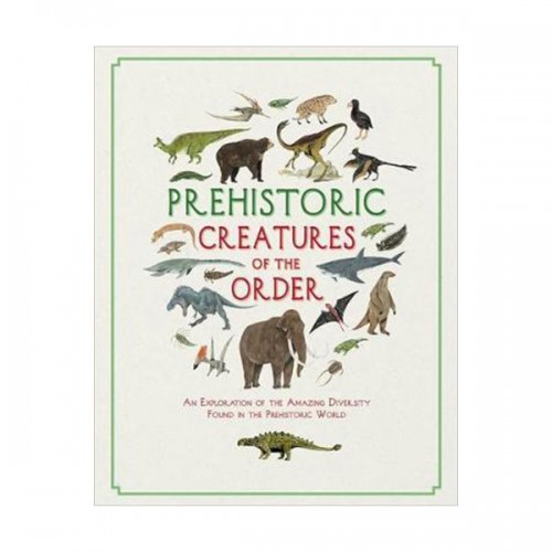Prehistoric Creatures of the Order (Hardcover, 영국판)