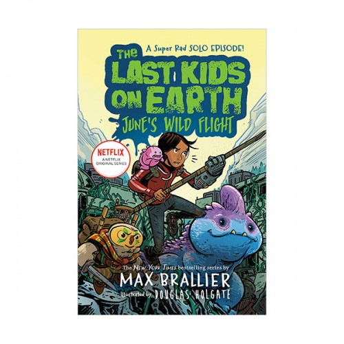 [넷플릭스] The Last Kids on Earth : June's Wild Flight (Hardcover)