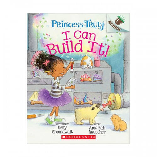 Princess Truly #03 : I Can Build It! (Paperback)
