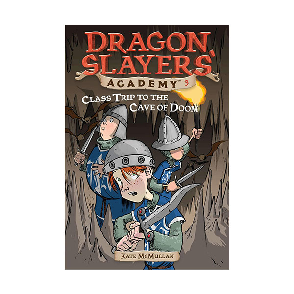 Dragon Slayers' Academy Series #03 : Class Trip to the Cave of Doom (Paperback)