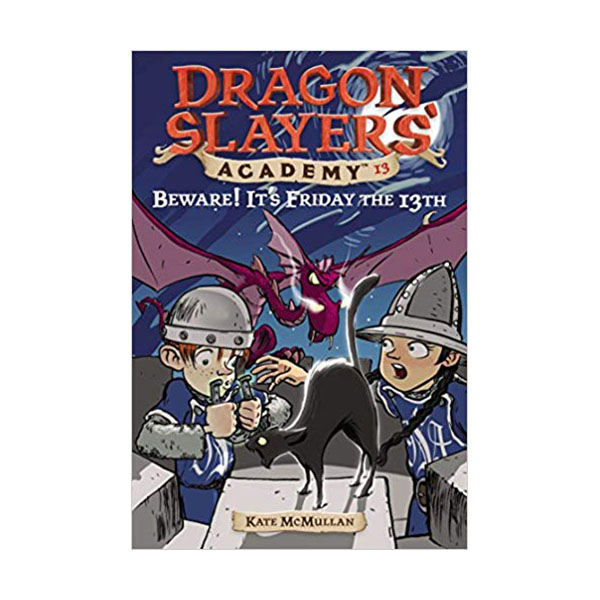Dragon Slayers' Academy Series #13 : Beware! It's Friday the 13th (Paperback)