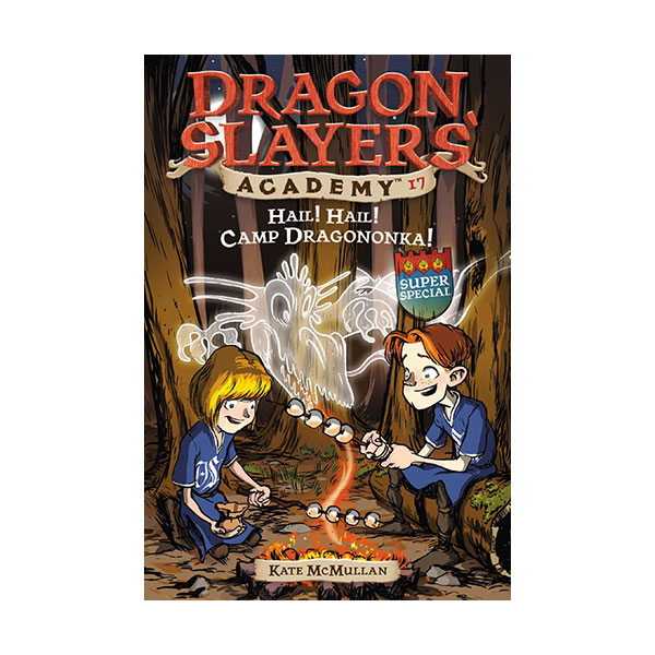 Dragon Slayers' Academy Series #17 : Hail! Hail! Camp Dragononka! (Paperback)