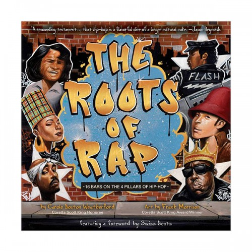 The Roots of Rap : 16 Bars on the 4 Pillars of Hip-Hop (Hardcover)