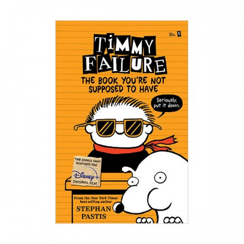 Timmy Failure #05 : The Book You're Not Supposed to Have (Paperback)
