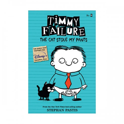 Timmy Failure #06 : The Cat Stole My Pants (Paperback)